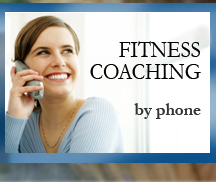 Fitness Coaching by phone at your convenience.